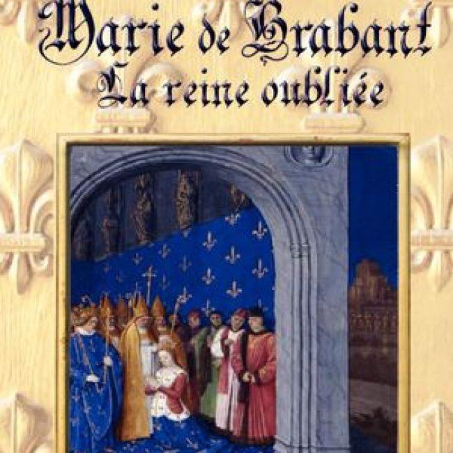 Marie de Brabant, la Reine oubliée